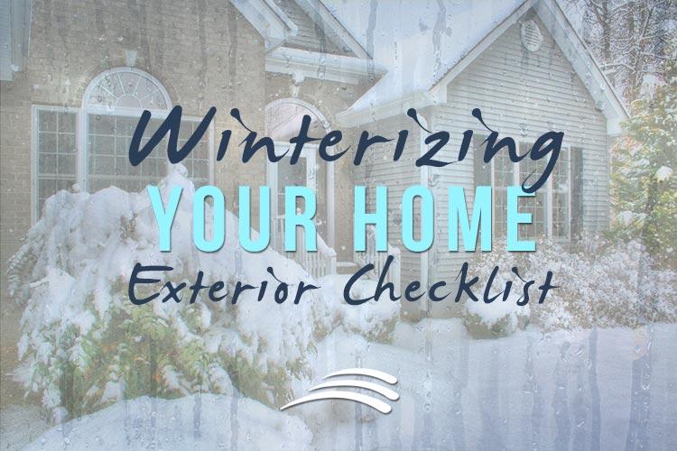 Winterizing Your Home Exterior Checklist